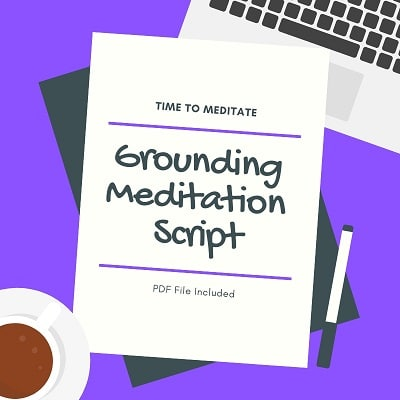 Free Guided Grounding Meditation Script [PDF File Included]
