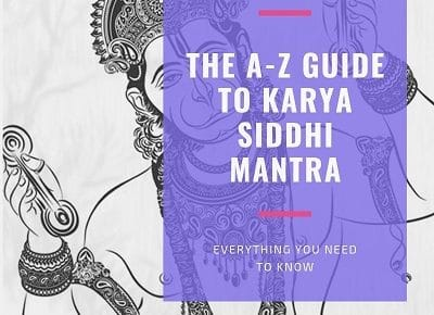 The A-Z Guide To Karya Siddhi Mantra