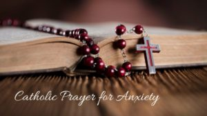 Catholic Prayer for Anxiety