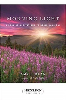Morning Light A Book of Meditations to Begin Your Day by Amy E. Dean