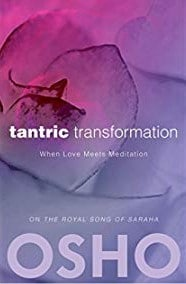 Tantric Transformation When Love Meets Meditation by Osho