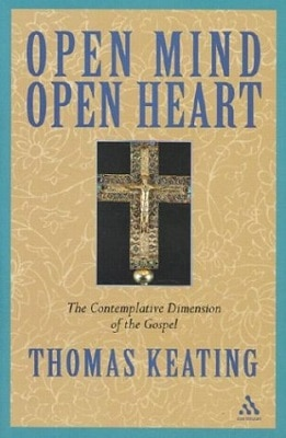 Open Mind Open Heart The Contemplative Dimension of the Gospel