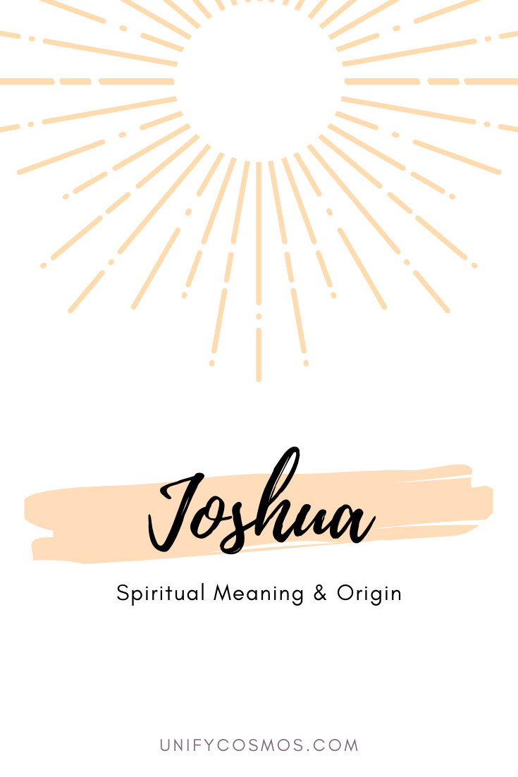 Joshua Spiritual Meaning Explained by Unify Cosmos