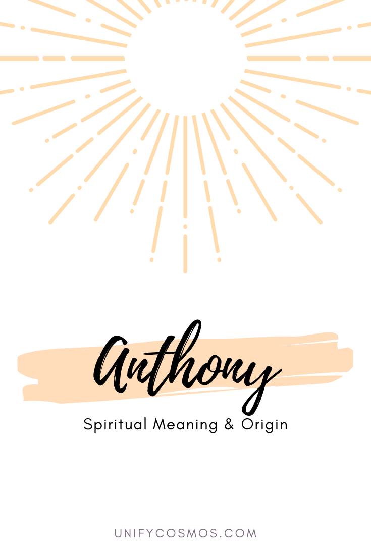 Spiritual Meaning of the Name Anthony by Unify Cosmos
