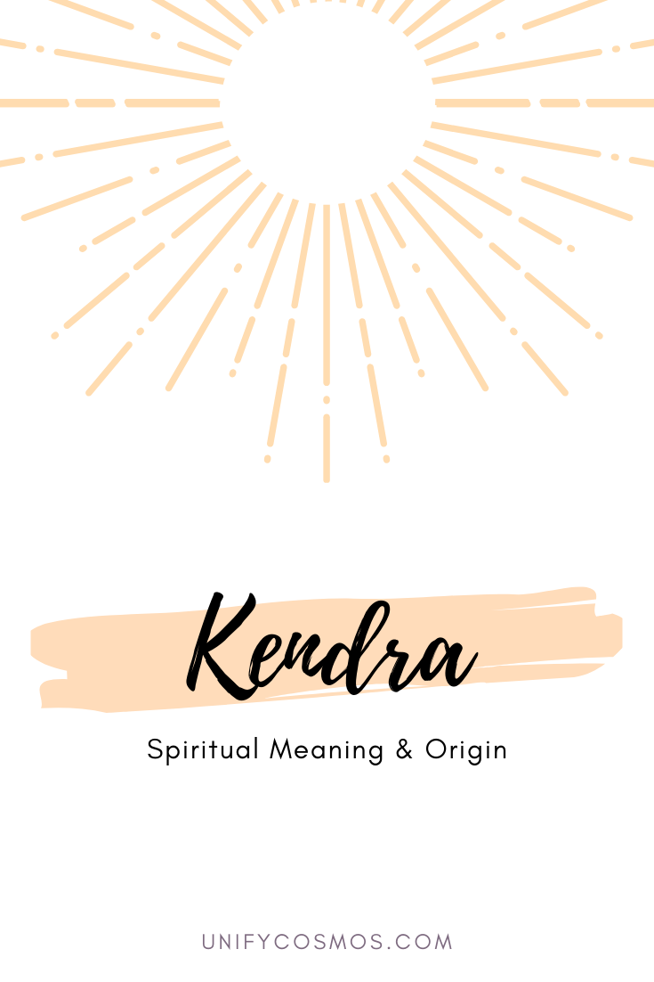 Spiritual Meaning of the Name Kendra by Unify Cosmos