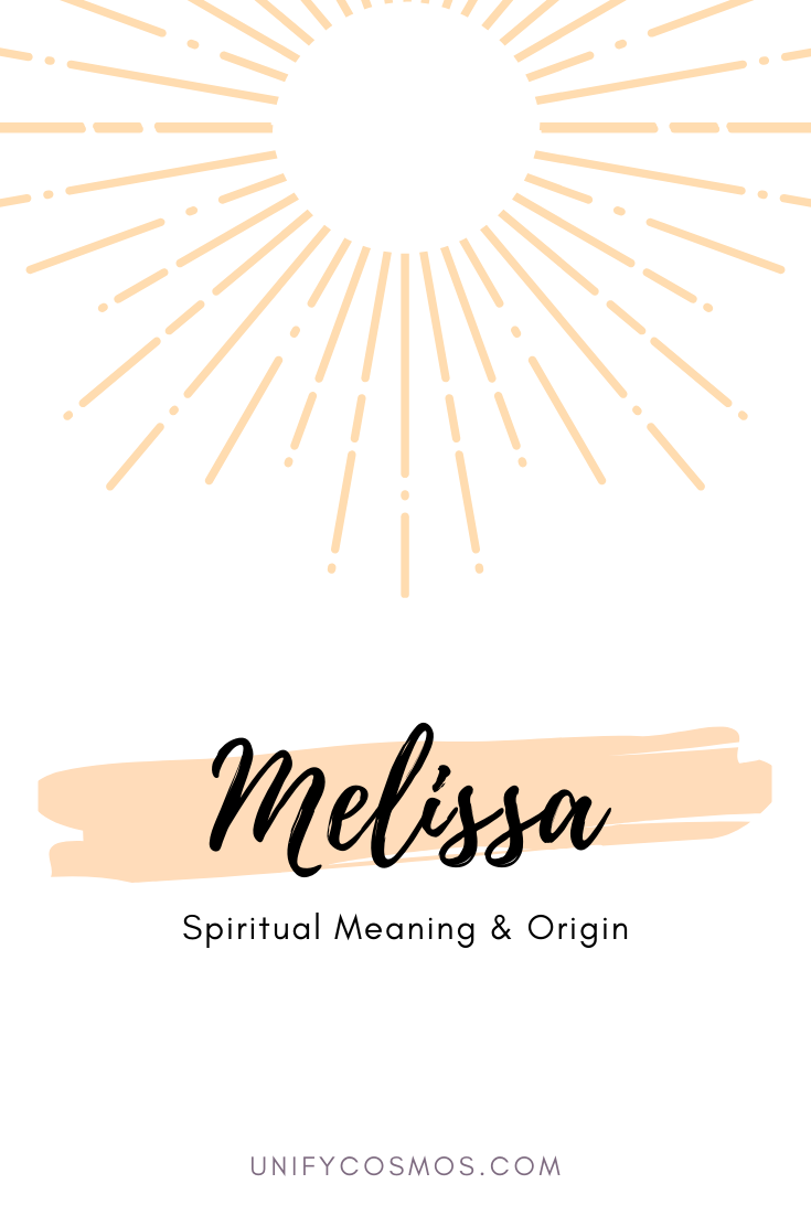 Spiritual Meaning of the Name Melissa by Unify Cosmos