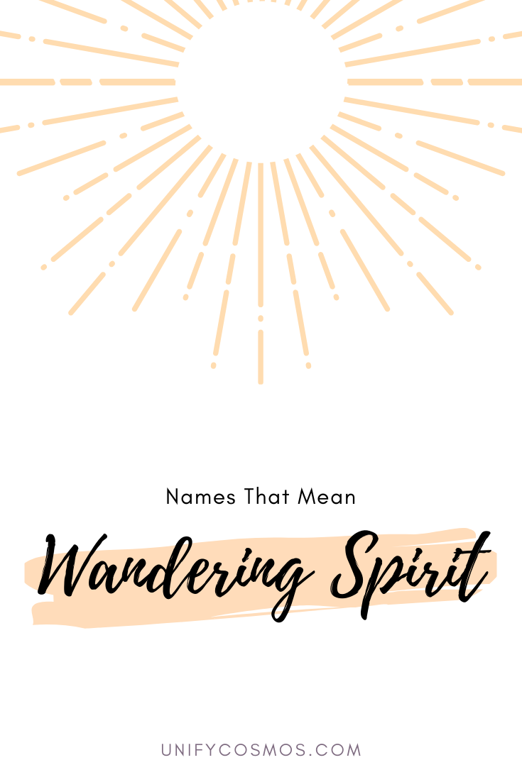 Names That Mean Wandering Spirit by Unify Cosmos