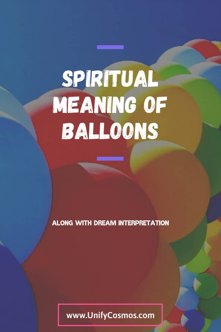 Spiritual Meaning Of Balloons by Unify Cosmos
